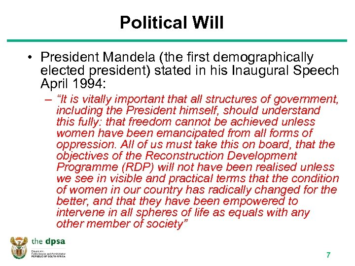 Political Will • President Mandela (the first demographically elected president) stated in his Inaugural