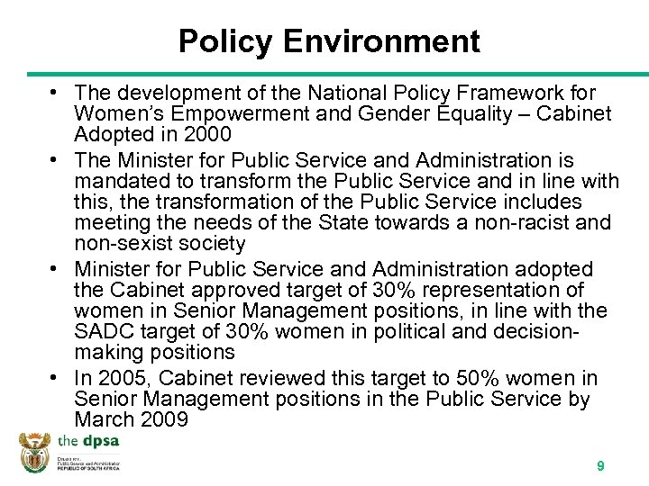 Policy Environment • The development of the National Policy Framework for Women's Empowerment and