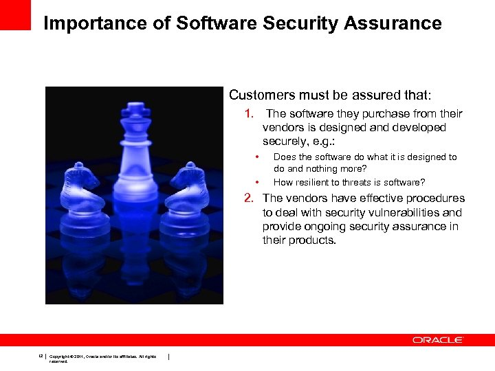 Importance of Software Security Assurance Customers must be assured that: 1. The software they