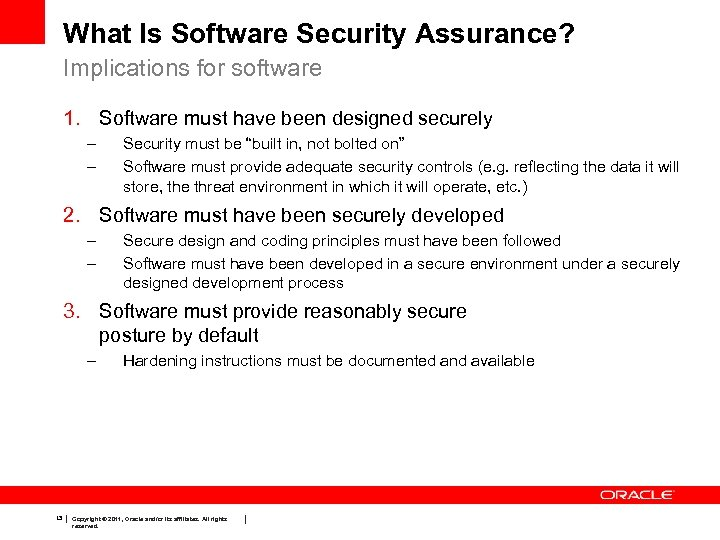 What Is Software Security Assurance? Implications for software 1. Software must have been designed