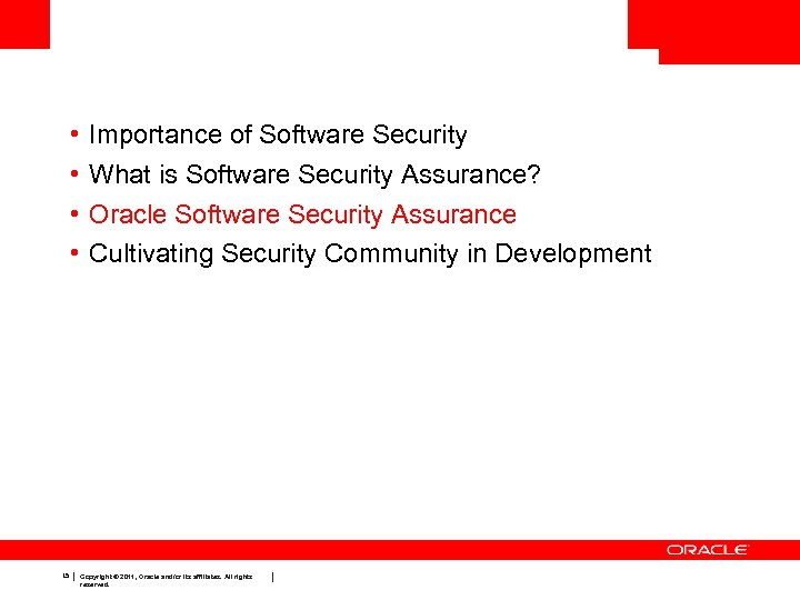 • • 15 Importance of Software Security What is Software Security Assurance? Oracle