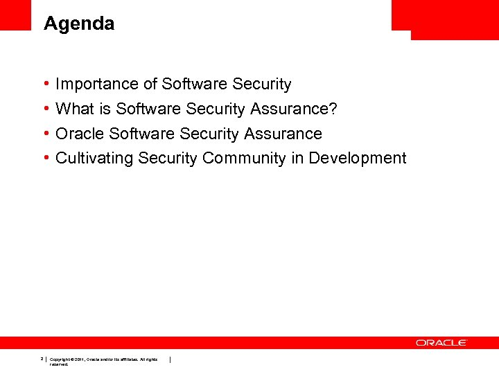 Agenda • • 2 Importance of Software Security What is Software Security Assurance? Oracle