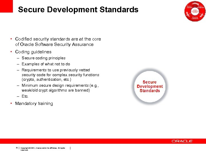 Secure Development Standards • Codified security standards are at the core of Oracle Software