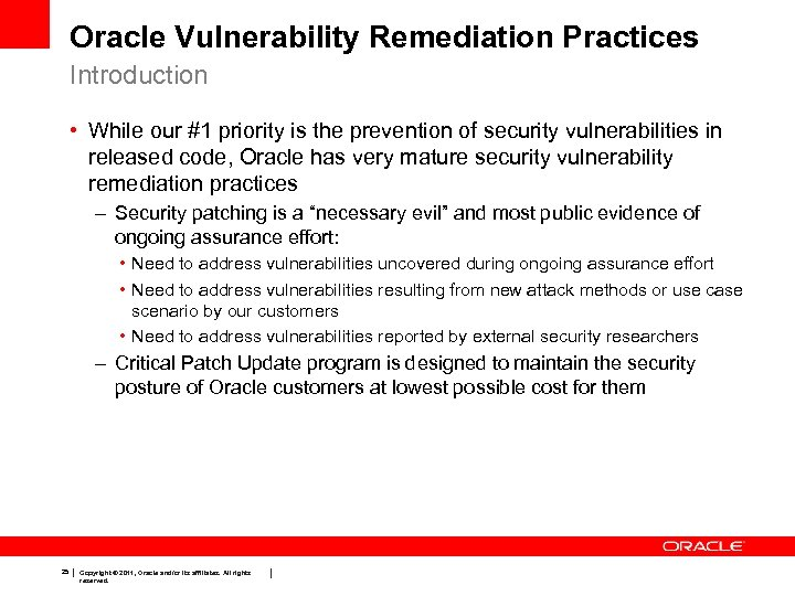 Oracle Vulnerability Remediation Practices Introduction • While our #1 priority is the prevention of