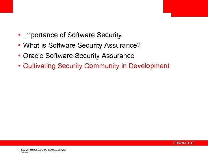 • • 26 Importance of Software Security What is Software Security Assurance? Oracle