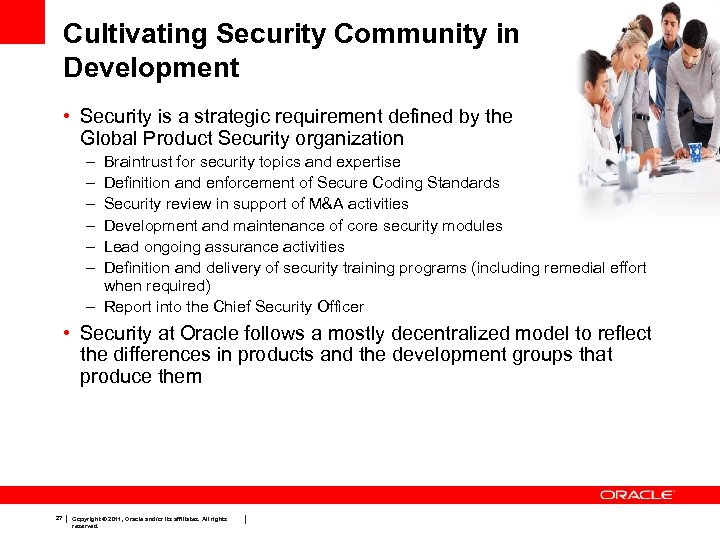 Cultivating Security Community in Development • Security is a strategic requirement defined by the