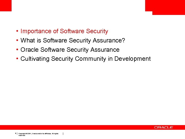 • • 3 Importance of Software Security What is Software Security Assurance? Oracle