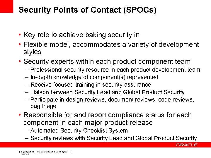 Security Points of Contact (SPOCs) • Key role to achieve baking security in •