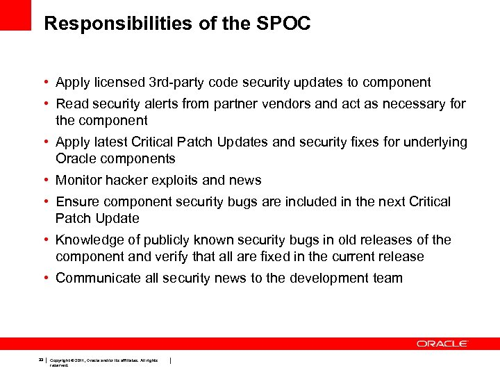 Responsibilities of the SPOC • Apply licensed 3 rd-party code security updates to component
