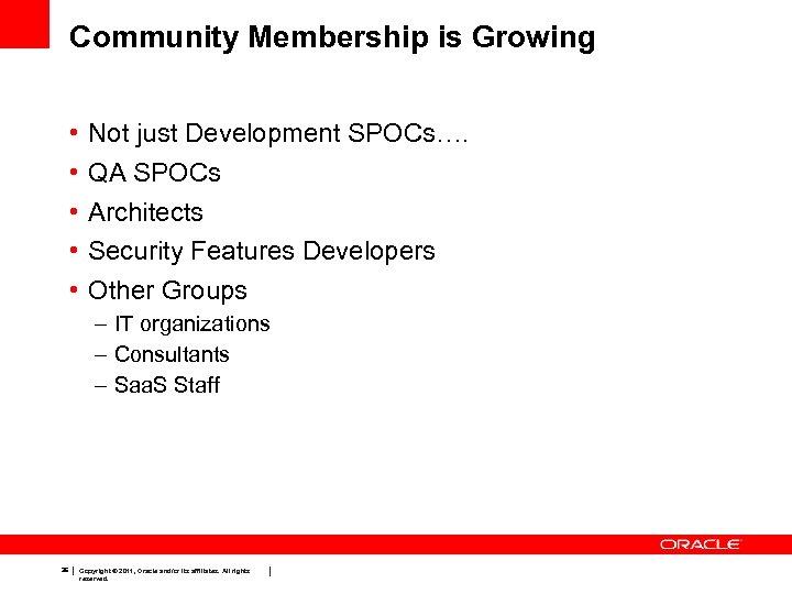 Community Membership is Growing • • • Not just Development SPOCs…. QA SPOCs Architects