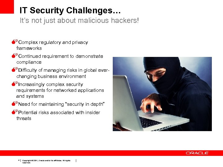 IT Security Challenges… It's not just about malicious hackers! Complex regulatory and privacy frameworks