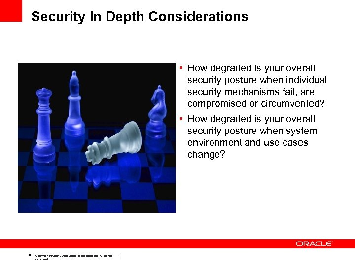 Security In Depth Considerations • How degraded is your overall security posture when individual