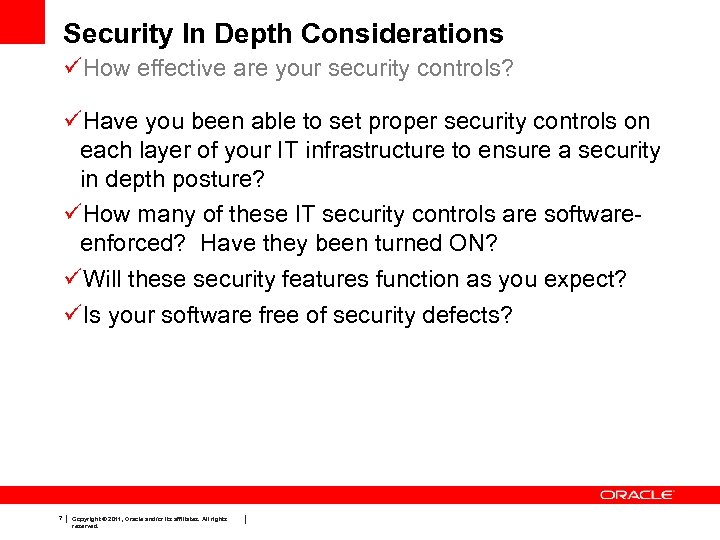 Security In Depth Considerations üHow effective are your security controls? üHave you been able