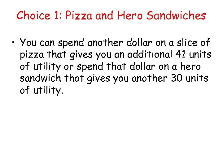 Choice 1: Pizza and Hero Sandwiches • You can spend another dollar on a