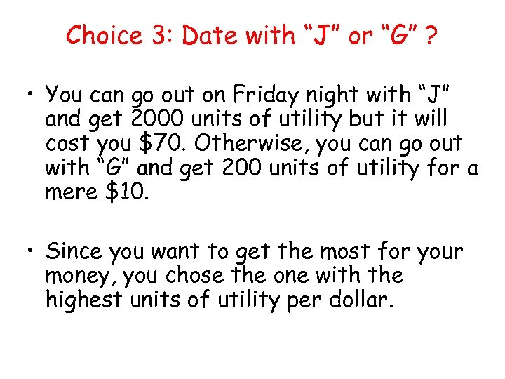 """Choice 3: Date with """"J"""" or """"G"""" ? • You can go out on"""