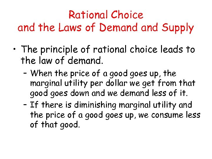 Rational Choice and the Laws of Demand Supply • The principle of rational choice