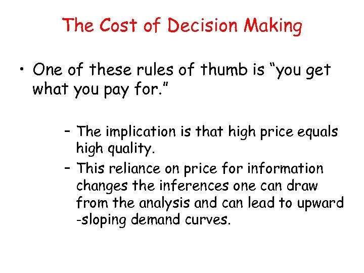 """The Cost of Decision Making • One of these rules of thumb is """"you"""