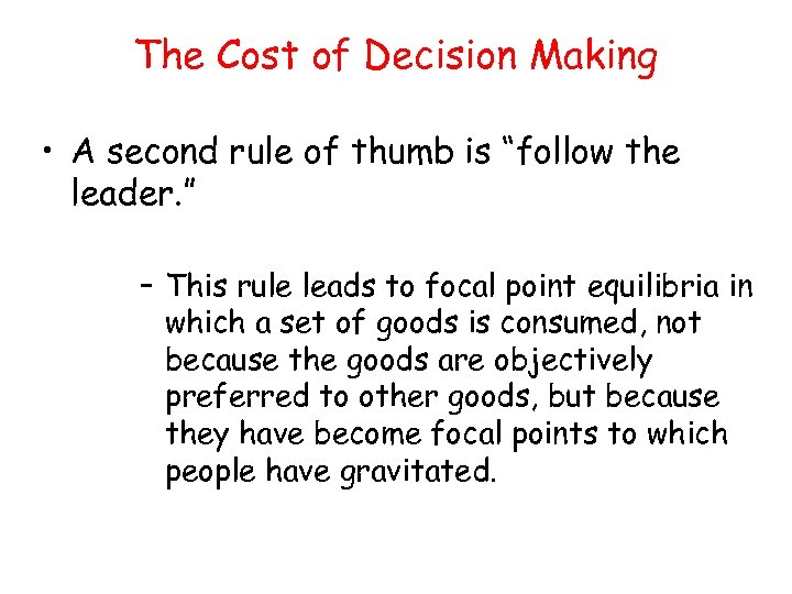 """The Cost of Decision Making • A second rule of thumb is """"follow the"""