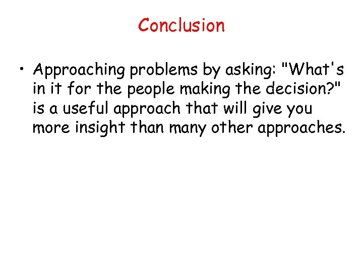 Conclusion • Approaching problems by asking: