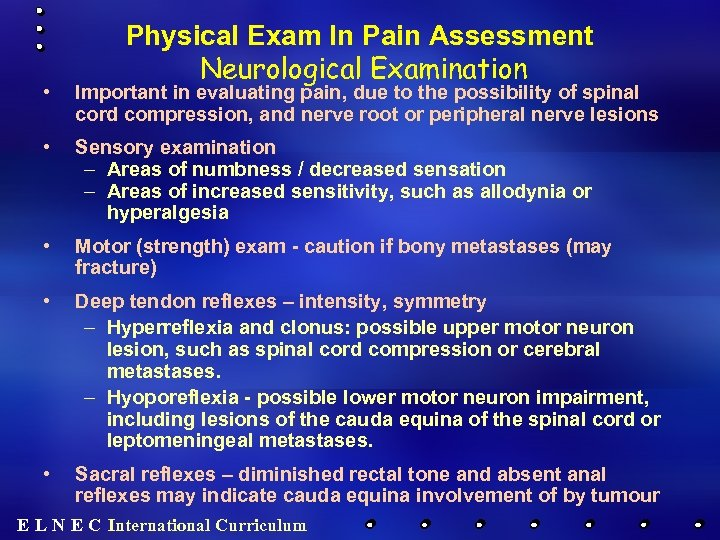 Physical Exam In Pain Assessment Neurological Examination • Important in evaluating pain, due to