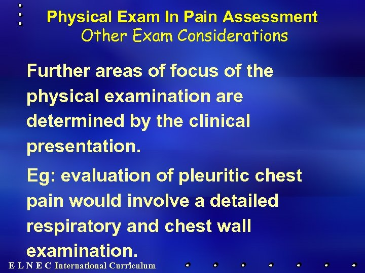 Physical Exam In Pain Assessment Other Exam Considerations Further areas of focus of the