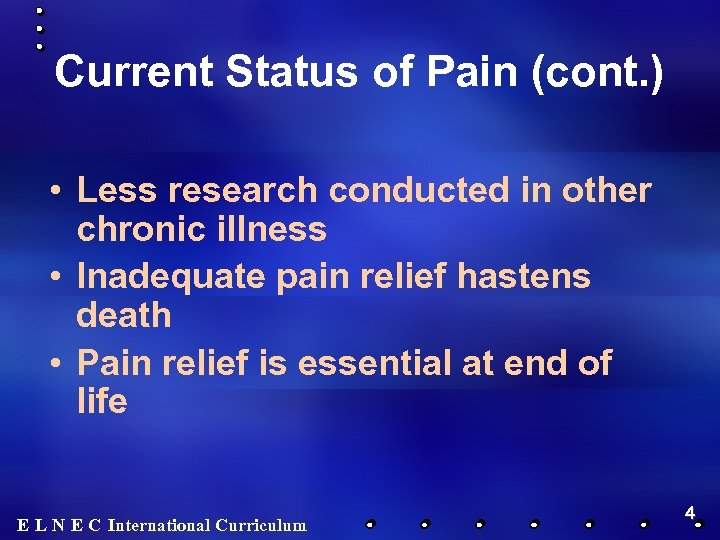 Current Status of Pain (cont. ) • Less research conducted in other chronic illness
