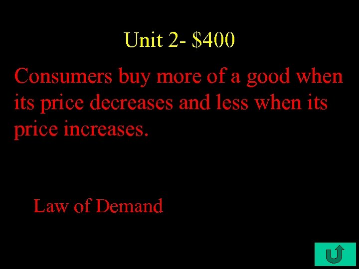 Unit 2 - $400 Consumers buy more of a good when its price decreases