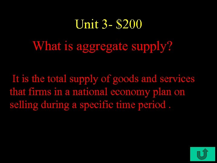 Unit 3 - $200 What is aggregate supply? It is the total supply of