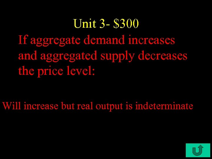 Unit 3 - $300 If aggregate demand increases and aggregated supply decreases the price