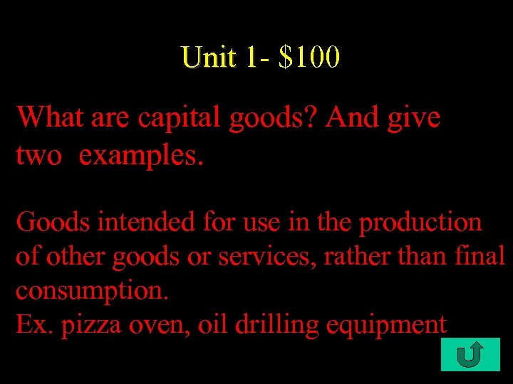 Unit 1 - $100 Unit 1 What are capital goods? And give two