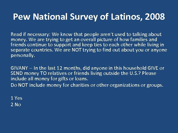Pew National Survey of Latinos, 2008 Read if necessary: We know that people aren't