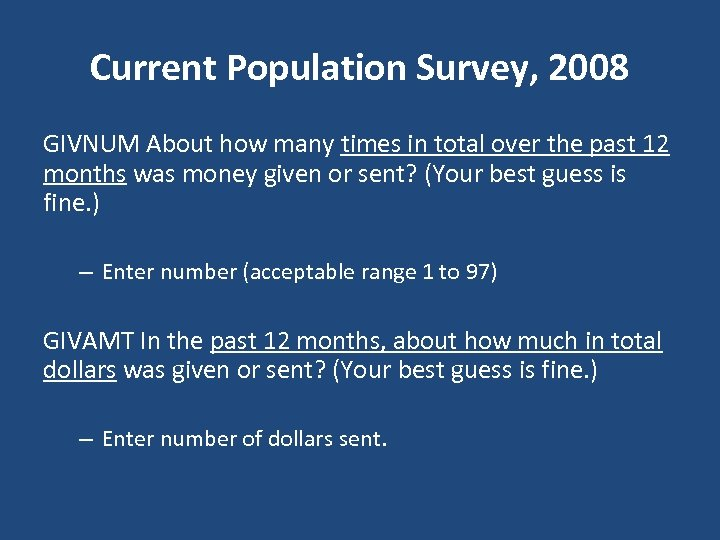 Current Population Survey, 2008 GIVNUM About how many times in total over the past
