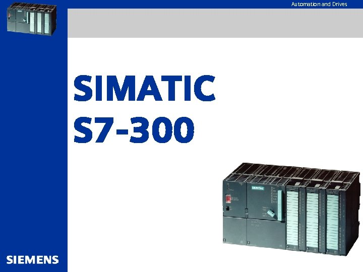 Automation and Drives SIMATIC S 7 -300