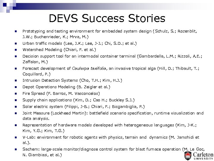 DEVS Success Stories n Prototyping and testing environment for embedded system design ( Schulz,