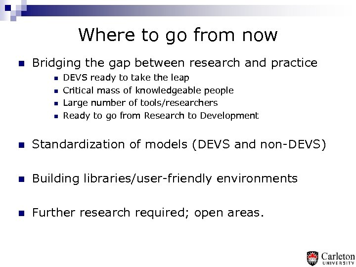 Where to go from now n Bridging the gap between research and practice n