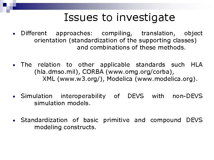Issues to investigate · Different approaches: compiling, translation, object orientation (standardization of the supporting