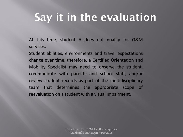 Say it in the evaluation Developed by COMS staff at Cypress. Fairbanks ISD, September