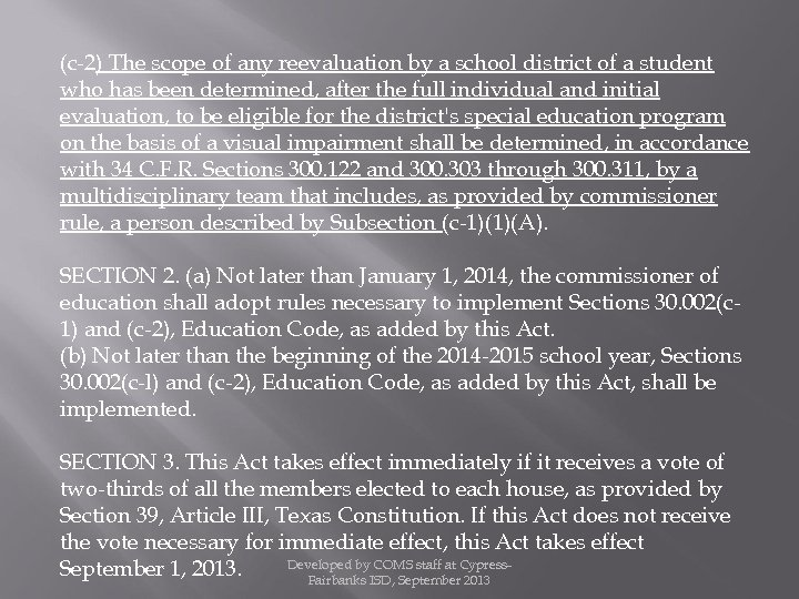 (c-2) The scope of any reevaluation by a school district of a student who