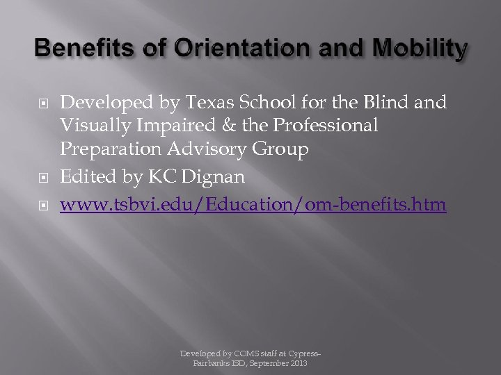 Developed by Texas School for the Blind and Visually Impaired & the Professional