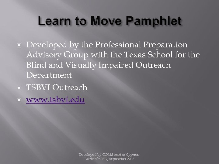 Developed by the Professional Preparation Advisory Group with the Texas School for the