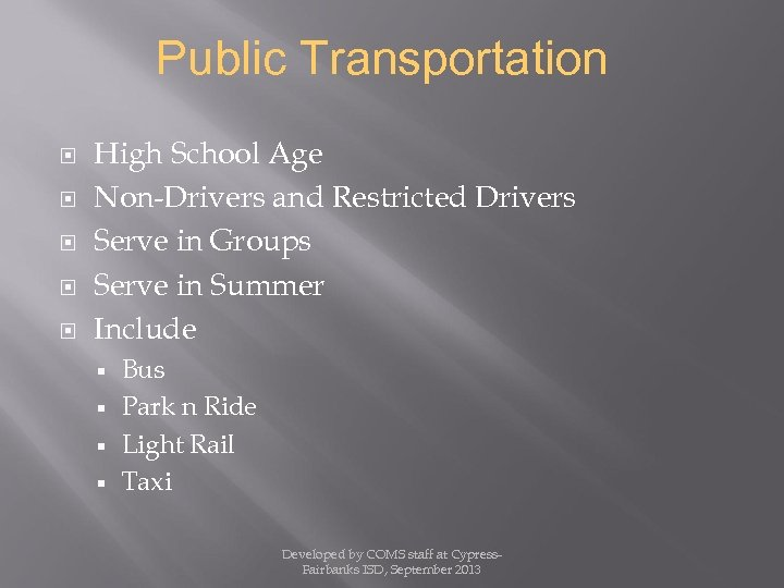 Public Transportation High School Age Non-Drivers and Restricted Drivers Serve in Groups Serve in