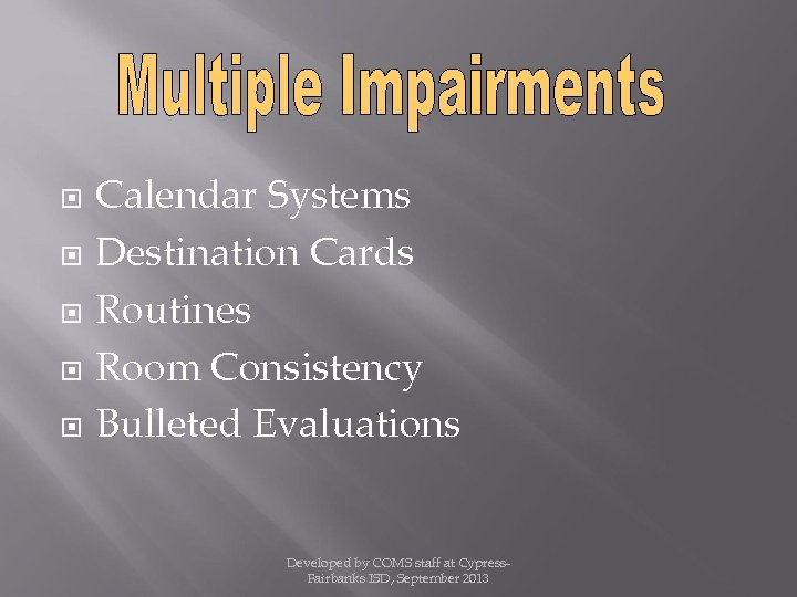 Calendar Systems Destination Cards Routines Room Consistency Bulleted Evaluations Developed by COMS staff