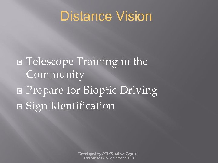 Distance Vision Telescope Training in the Community Prepare for Bioptic Driving Sign Identification Developed