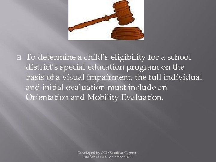 To determine a child's eligibility for a school district's special education program on