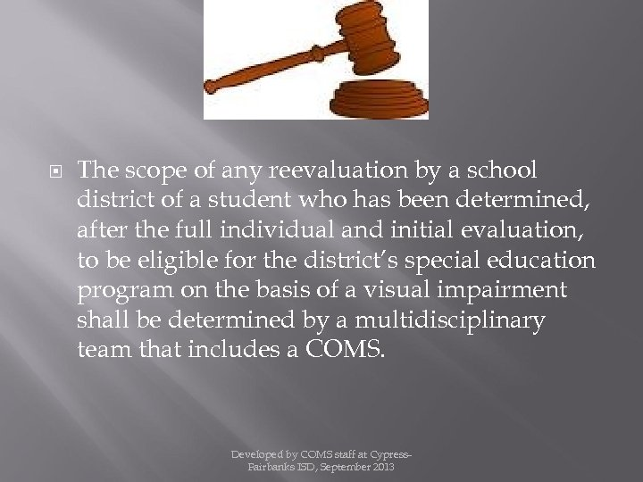 The scope of any reevaluation by a school district of a student who