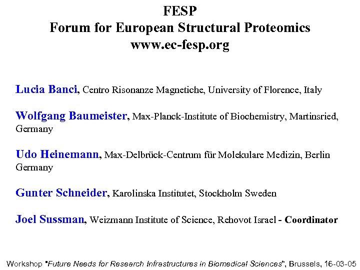 FESP Forum for European Structural Proteomics www. ec-fesp. org Lucia Banci, Centro Risonanze Magnetiche,