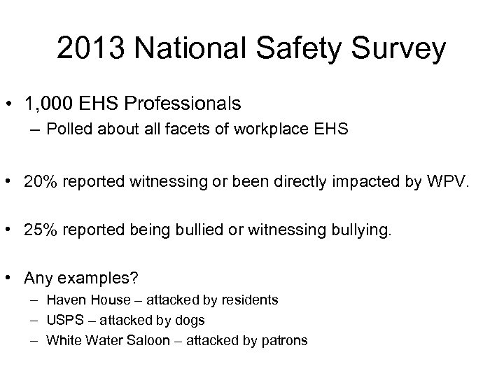 2013 National Safety Survey • 1, 000 EHS Professionals – Polled about all facets