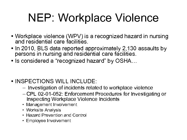 NEP: Workplace Violence • Workplace violence (WPV) is a recognized hazard in nursing and