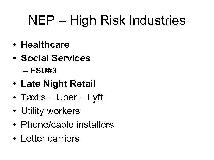 NEP – High Risk Industries • Healthcare • Social Services – ESU#3 • •