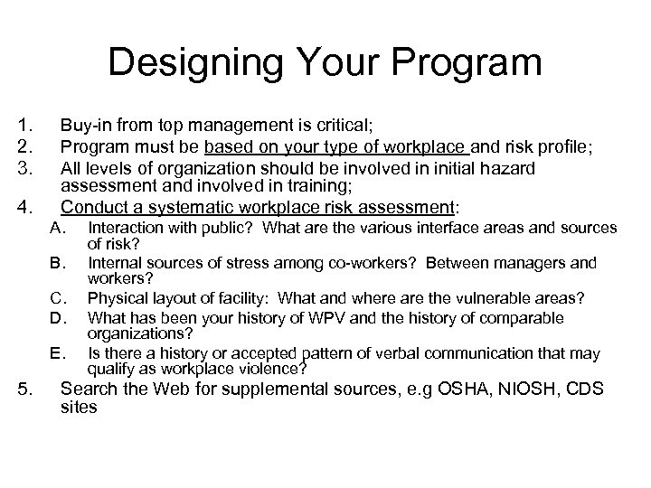 Designing Your Program 1. 2. 3. 4. Buy-in from top management is critical; Program